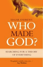 Who Made God by Edgar Andrews