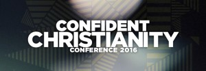 Confident Christianity Conference 2016