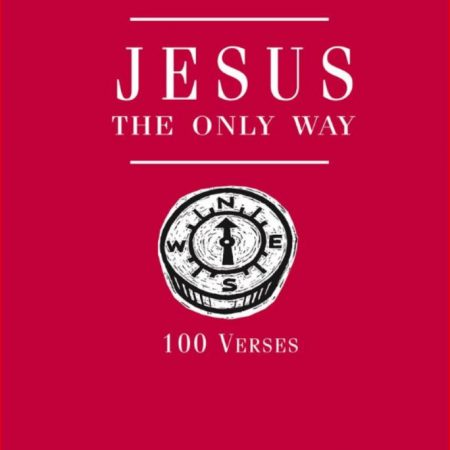 Jesus The Only Way - 100 verses