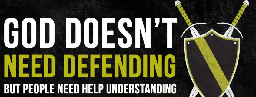God doesn't need defending