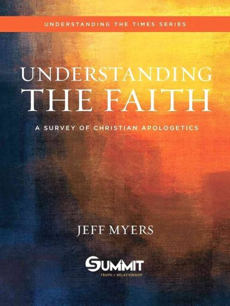 Myers, Jeff. Understanding the Faith: A Survey of Christian Apologetics. David C Cook, 2017.